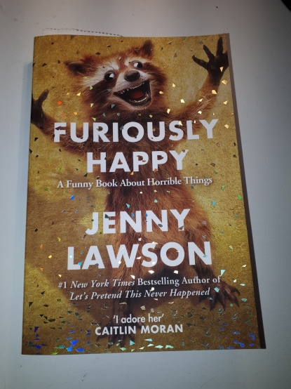 Furiously Happy - J Lawson